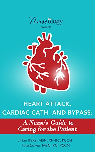 Heart Attack, Cardiac Cath, & Bypass: A Nurse's Guide To Caring For The Patient por Jillian Riske Msn Rn-bc Pccn epub