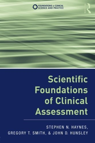 Scientific Foundations of Clinical Assessment (Foundations of Clinical Science and Practice) by Haynes, Stephen N., Smith, Gregory T., Hunsley, John D. (2011) Paperback