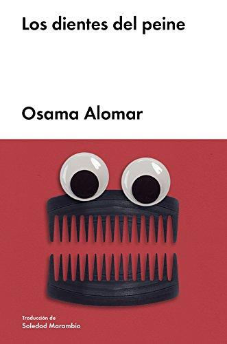 Los dientes del peine (Narrativa Extranjera) por Osama Alomar