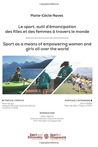 Le sport, outil d'émancipation des filles et des femmes à travers le monde = Sport as a means of empowering women and girls all over the world / Marie-Cécile Naves | Naves, Marie-Cécile