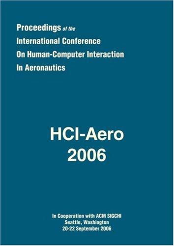 HCI-Aero 2006 : Proceedings of the International Conference on Human-Computer Interaction in Aeronautics