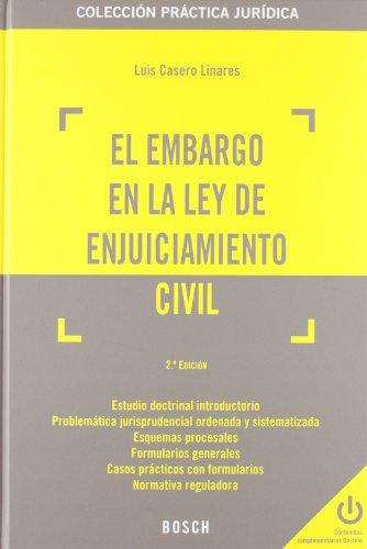 El embargo en la Ley de Enjuiciamiento Civil (2.ª edición): Colección práctica jurídica por Luis Casero Linares