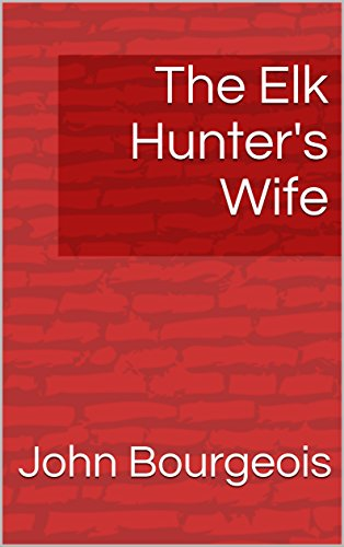 The Elk Hunter's Wife: Mia's Way (English Edition)