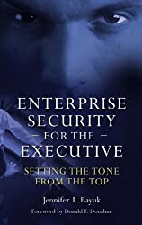 Enterprise Security for the Executive: Setting the Tone from the Top (PSI Business Security) by Jennifer Bayuk (2009-11-25)
