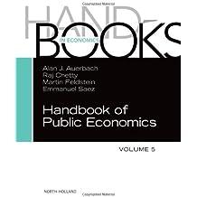Handbook of Public Economics: 5 (Handbooks in Economics: Different Titles)