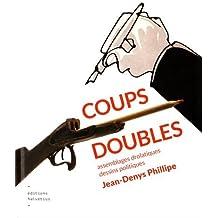 Coups doubles : Assemblages drolatiques, dessins politiques