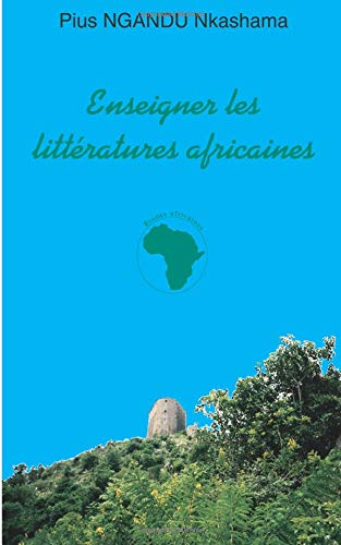 Enseigner les littératures africaines