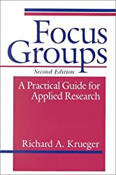 Focus Groups: A Practical Guide for Applied Research by Richard A. Krueger (1994-03-23)