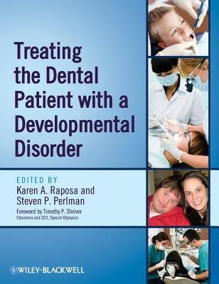 [(Treating the Dental Patient with a Developmental Disorder)] [Author: Karen A. Raposa] published on (August, 2012)