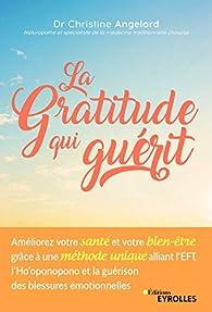 La gratitude qui guérit par Christine Angelard