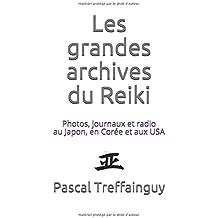 Les grandes archives du Reiki: Journaux et radio au Japon, en Corée et aux USA