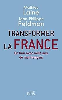 Transformer la France (Essai)