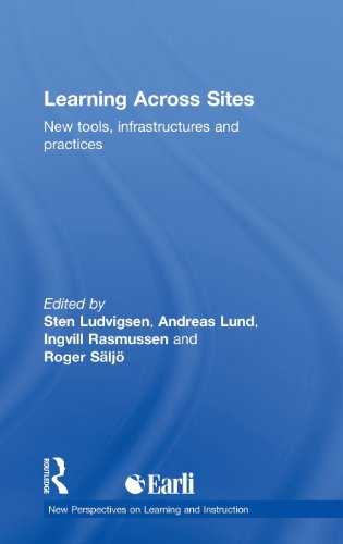 Learning Across Sites: New Tools, Infrastructures and Practices (New Perspectives on Learning and Instruction)