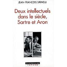 Deux intellectuels dans le siècle, Sartre et Aron (Histoire Contemporaine)