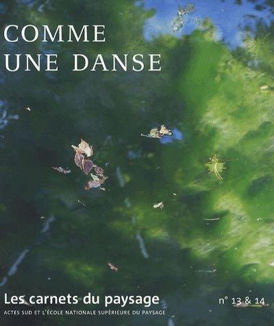 Les carnets du paysage, N° 13 : La dans...