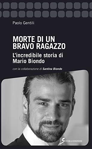 Morte di un bravo ragazzo. L'incredibile storia di Mario Biondo (Inchieste) por Paolo Gentili