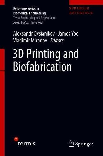 3D Printing and Biofabrication (Reference Series in Biomedical Engineering)