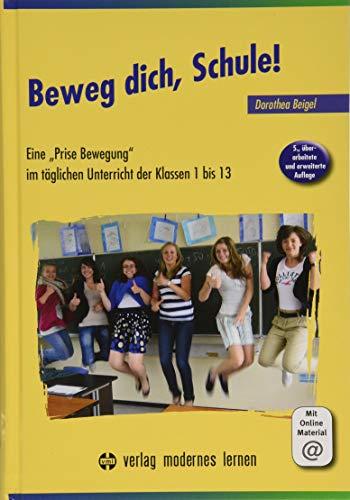 Beweg dich, Schule!: Eine