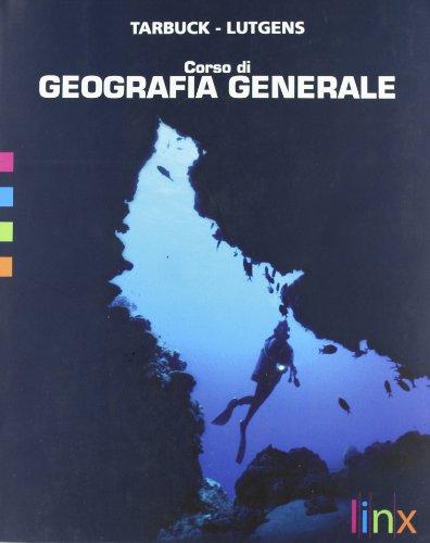 Corso di geografia generale. Per le Scuole superiori. Con espansione online