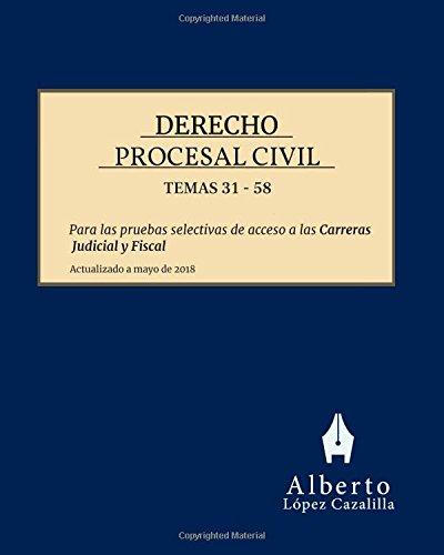 Derecho Procesal Civil, Temas 31 a 58: Temas para la preparación de las pruebas de acceso a las Carreras Judicial y Fiscal