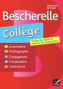 """Afficher """"Bescherelle collège Grammaire, orthographe, conjugaison, vocabulaire, littérature et image"""""""