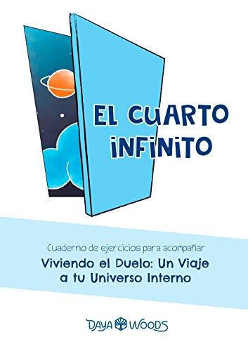 El cuarto infinito: Un cuaderno de ejercicios para el duelo por Daya Woods