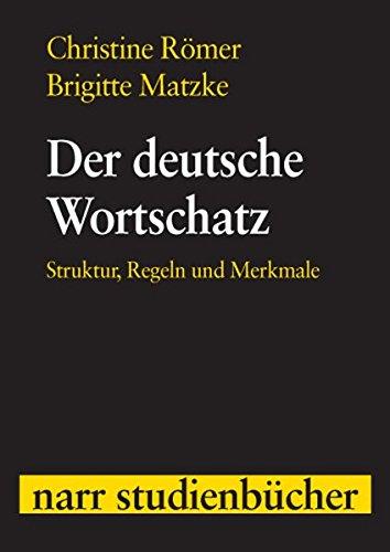 Der deutsche Wortschatz: Struktur, Regeln und Merkmale (Narr Studienbücher)