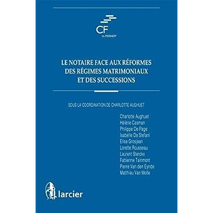 Le notaire face aux réformes des régimes matrimoniaux et des successions