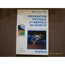 Préparation physique et mentale du sportif : stretching, musculation, mental, diététique