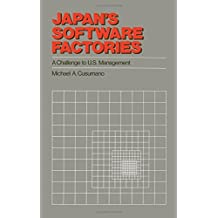 Japan's Software Factories: A Challenge to U.S. Management by Michael A. Cusumano (1991-03-07)