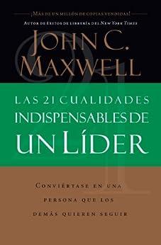 Las 21 cualidades indispensables de un líder de [Maxwell, John C.]