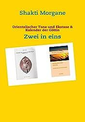 Orientalischer Tanz und Ekstase & Kalender der Göttin: Zwei in eins