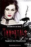 Melissa da la Cruz: The Immortals. Tochter der Finsternis