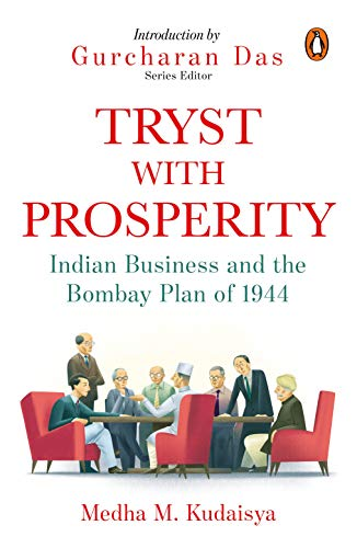 Tryst with Prosperity: Indian Business and the Bombay Plan of 1944