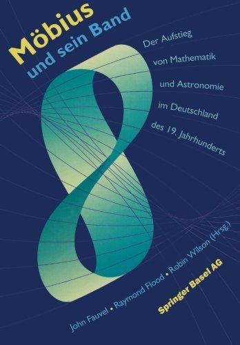 M????bius und sein Band: Der Aufstieg von Mathematik und Astronomie im Deutschland des 19. Jahrhunderts (German Edition) (2013-09-30)