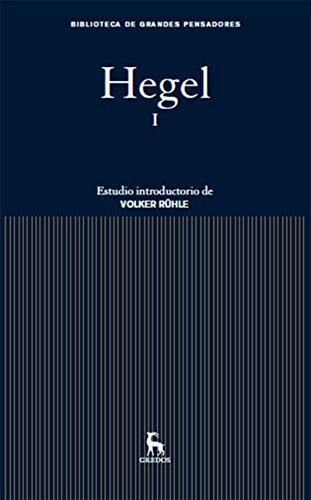 Hegel I (Biblioteca Grandes Pensadores nº 10) por Georg Wilhelm Friedrich Hegel