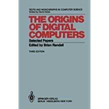 The Origins of Digital Computers: Selected Papers (Monographs in Computer Science)