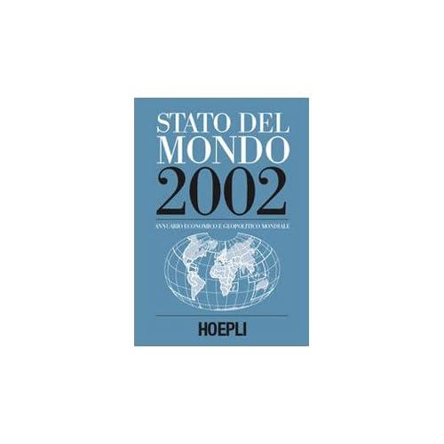 Stato Del Mondo 2002. Annuario Economico E Geopolitico Mondiale