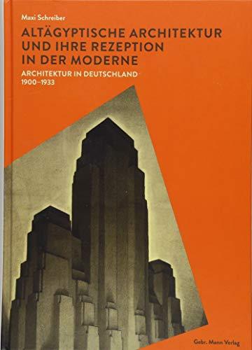 Altägyptische Architektur und ihre Rezeption in der Moderne: Architektur in Deutschland 1900–1933 Buch-Cover