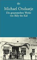 Die gesammelten Werke von Billy the Kid: Roman (dtv Literatur)