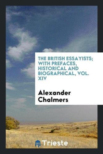The British Essayists; With Prefaces, Historical and Biographical, Vol. XIV