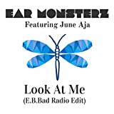 Look At Me (E.B.Bad Radio Edit) [feat. June Aja]