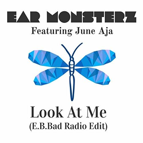 Look At Me (E.B.Bad Radio Edit) [feat. June Aja]