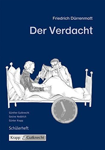 Der Verdacht- Friedrich Dürrenmatt: Arbeitsheft, Aufgaben, Interpretation, Schülerheft