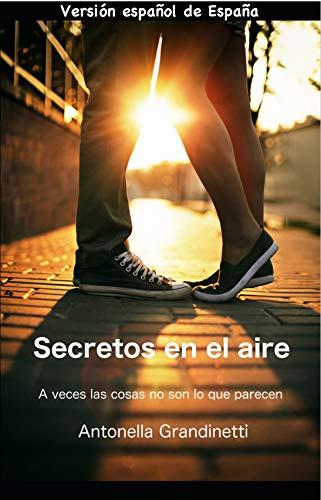 Secretos en el aire: A veces las cosas no son lo que parecen ...