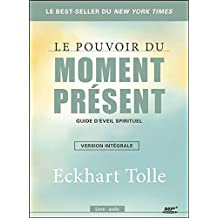 Le pouvoir du moment présent - Guide d'éveil spirituel - Version intégrale - Livre audio CD MP3