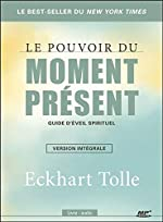Le pouvoir du moment présent - Guide d'éveil spirituel - Version intégrale - Livre audio CD MP3 d'Eckhart Tolle