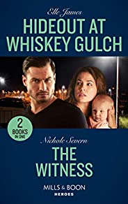 Hideout At Whiskey Gulch / The Witness: Hideout at Whiskey Gulch (The Outriders Series) / The Witness (A Marsh