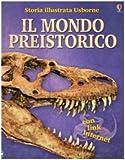 Il mondo preistorico. Ediz. illustrata