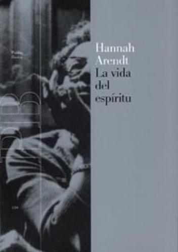 La vida del espíritu por Hannah Arendt